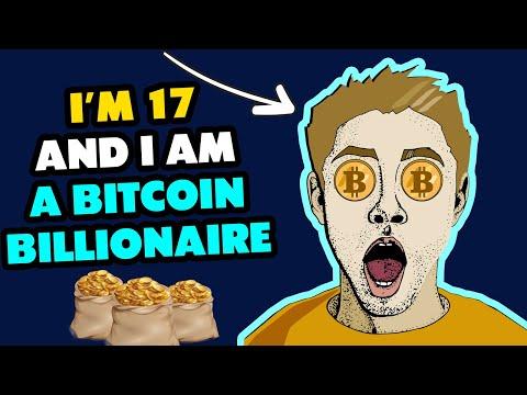 I'm 17 And I'm Bitcoin Billionaire
