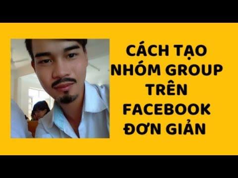 Cách Tạo Nhóm Group Trên Facebook Đơn Giản - (Đình Hào)