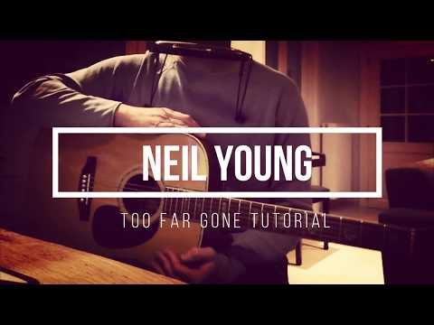 """How To Play """"TOO FAR GONE"""" By Neil Young 