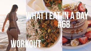 WHAT I EAT IN A DAY #68 + Butt Workout | Fit, Healthy & Vegan