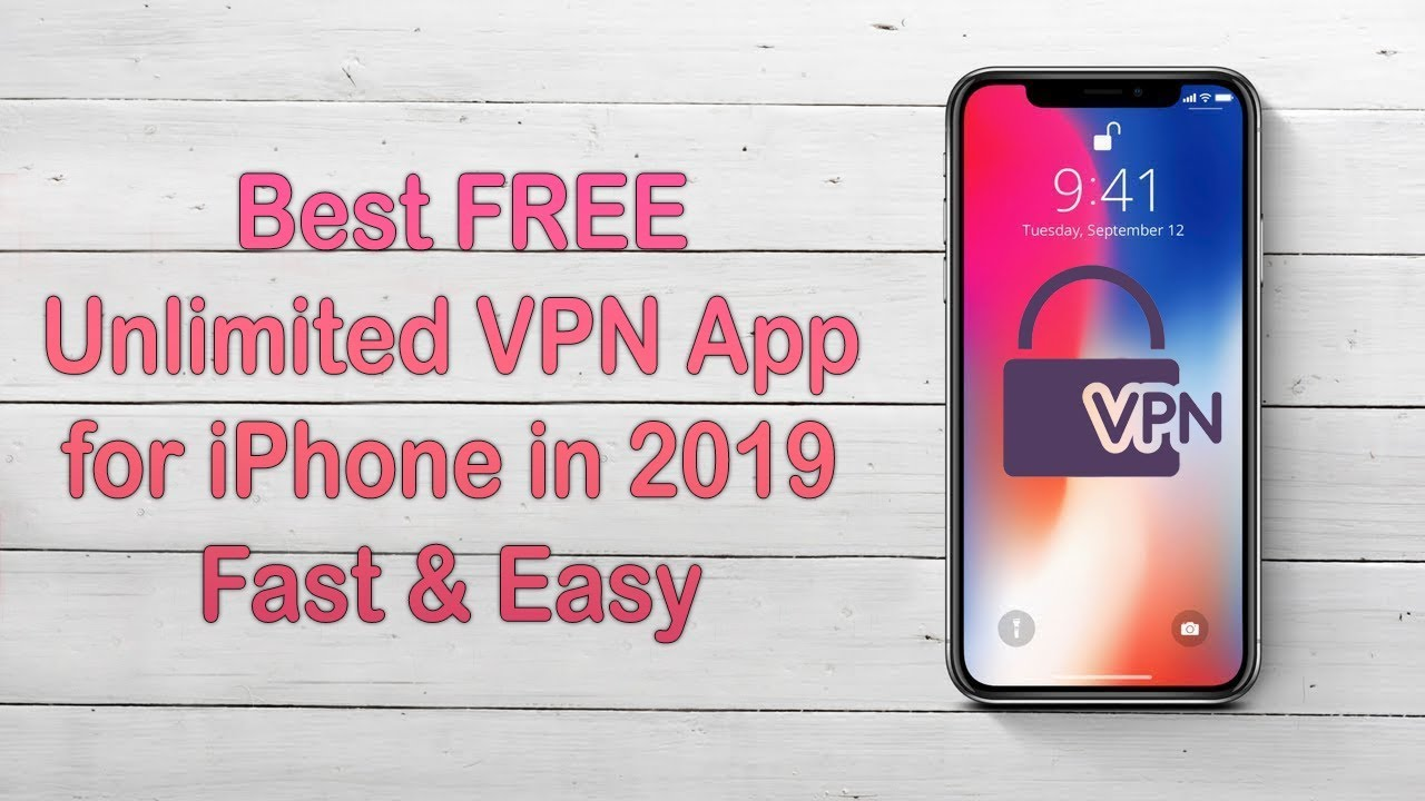 Best FREE Unlimited VPN App for iPhone in 2019 Fast & Easy | iOS 13