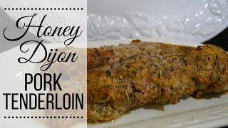 Honey Dijon Pork Tenderloin I How to make Pork Tenderloin I How to make Honey Dijon Pork Tenderloin