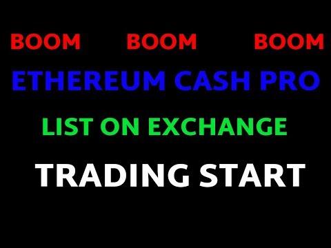 Ethereum Cash Pro listed on Exchange :- Trading Start