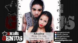 Alkaline - Ride On Me (Raw) January 2015