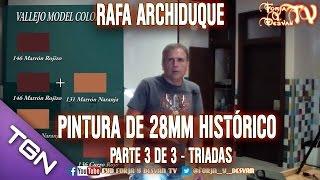 TRIADAS - PINTURA DE 28MM HISTÓRICO POR RAFA ARCHIDUQUE PARTE 3 DE 3