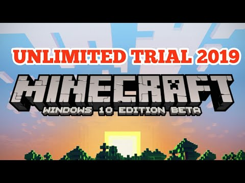 Minecraft Win 10 UNLIMITED TRIAL 2019!!!