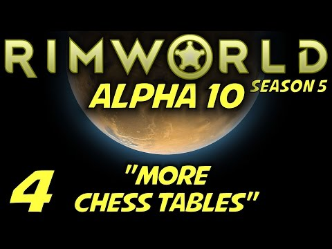 """Rimworld Alpha 10 Gameplay / Let's Play (S-5) -Ep. 4- """"More Chess Tables"""""""