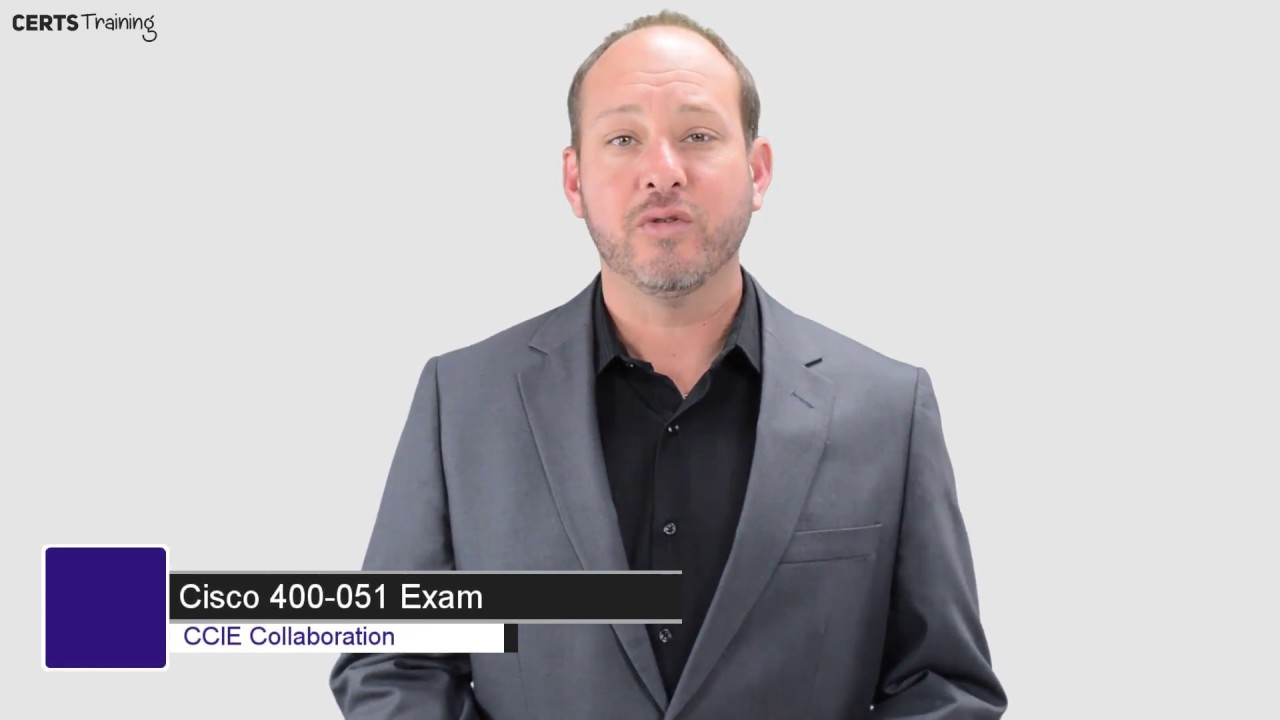 400-051 Practice Test - CCIE Collaboration 400-051 V1 1 Dumps - 400-051 PDF