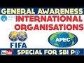 General Awareness - International Organisations- FIFA , APEC