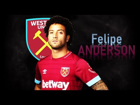 FELIPE ANDERSON - Welcome To West Ham! Goals & Skills | 2018