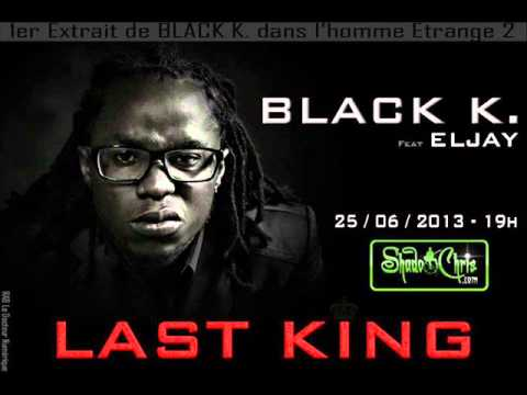 Black k last king feat el jay 1er extrait de l 39 homme for Black k kiff no beat