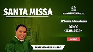 Santa Missa - 17/08/19 - 07h00 - Frei Valdo - Catedral de Montes Claros