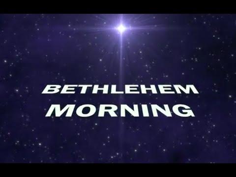 BETHLEHEM MORNING (with LYRICS) - ISGBT CHOIR