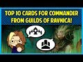 Top 10 Cards for Commander: Guilds of Ravnica!