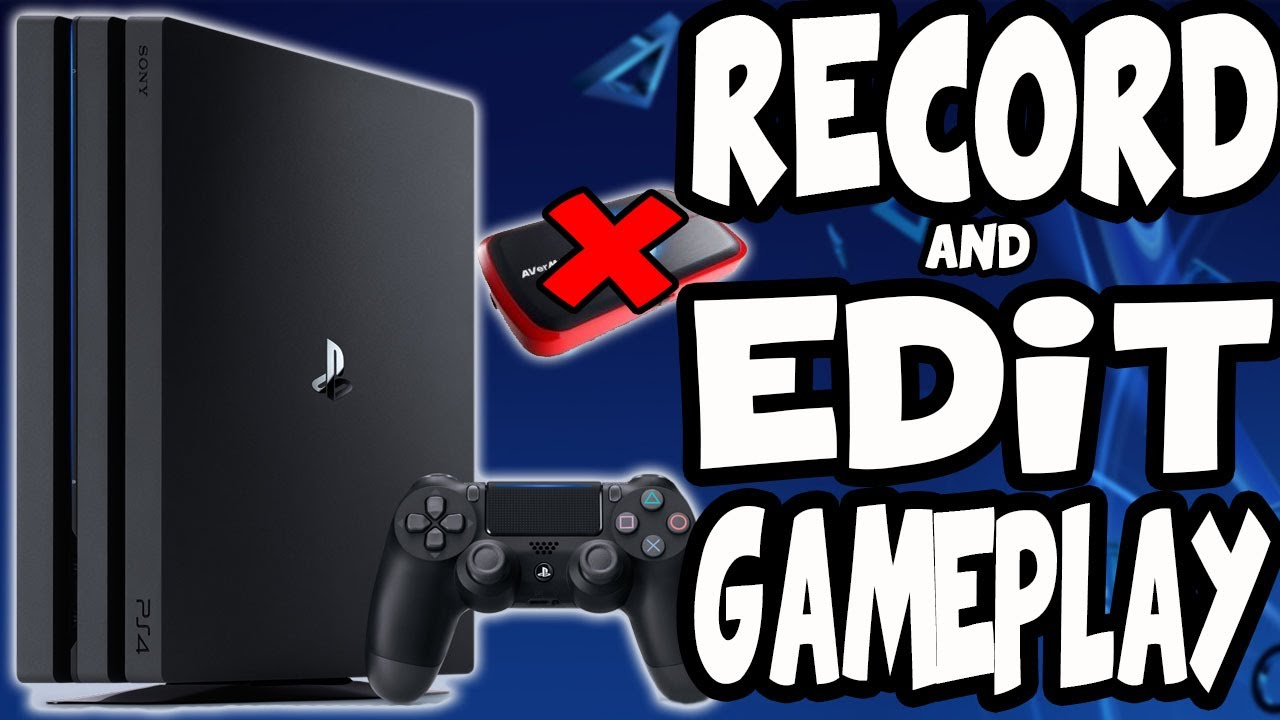 How To Record And Edit Ps4 Videos For Youtube No Capture Card Youtube