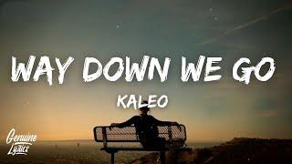 KALEO - Way Down We Go (Lyrics) (Tiktok Song)