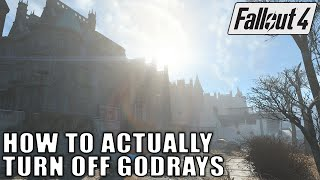 Fallout 4 Turn off Godrays - How to Tutorial