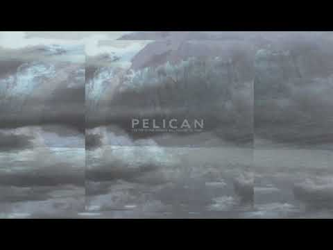 Pelican - The Fire in Our Throats Will Beckon the Thaw [Full Album]