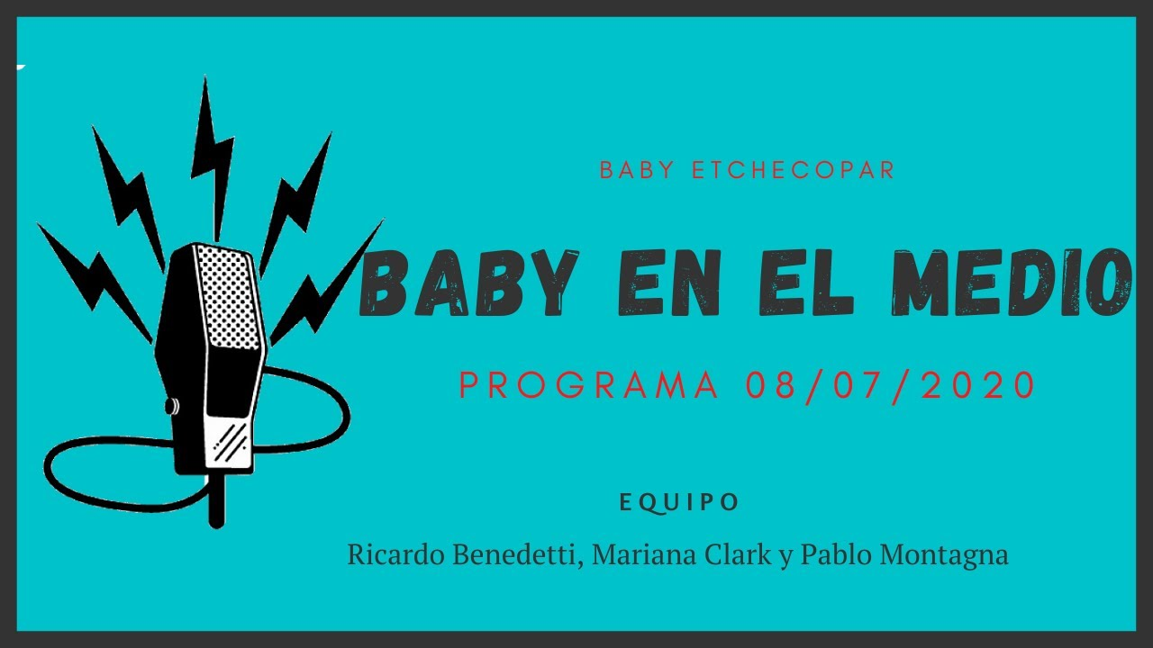Baby Etchecopar Baby En El Medio Programa 08/07/2020