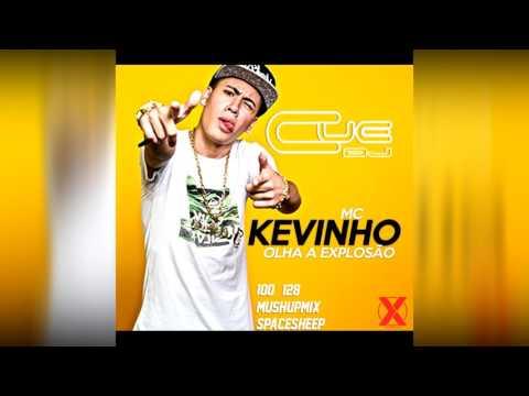 MC Kevinho - Olha a Explosão (100 - 128 MushupMix SpaceSheep Cue Dj 2017=)
