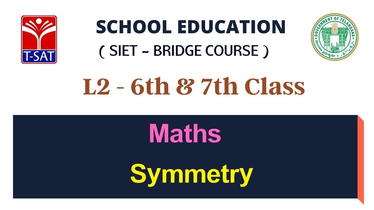 T-SAT    SIET Bridge Course    L2 ( 6th & 7th - U/M )    Maths  – Symmetry    29.07.2021