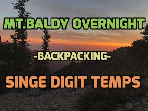 Mt.Baldy (San Antonio) Overnight Backpacking Trip - Angeles National Forest - Freezing Temps