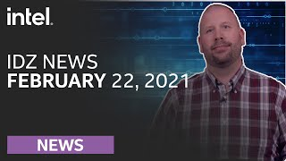 IDZ News | February 22nd, 2021 | Intel Software