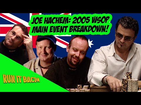 Run It Back With Joe Hachem | 2005 WSOP Main Event