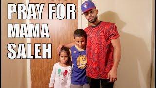 Pray For Mama Saleh...