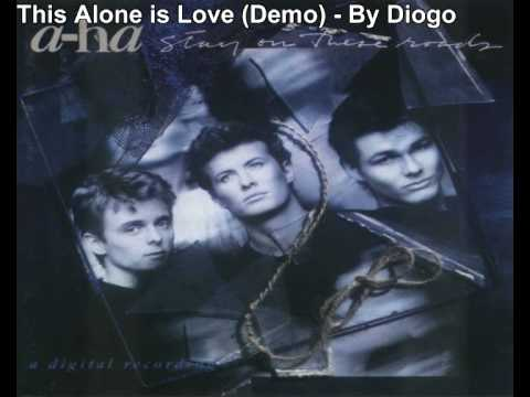 A-ha This Alone is Love - Demo Version