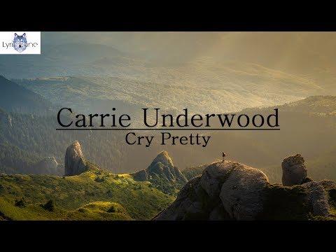 Carrie Underwood - Cry Pretty (Lyrics / Lyric Video)