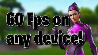 COMMENT À GET 60 FPS IN FORTNITE MOBILE ANY DEVICE!!