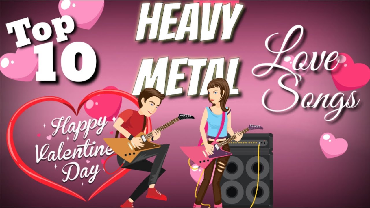4017510b27e4b Top 10 Heavy Metal Love Songs for Valentine s Day - YouTube