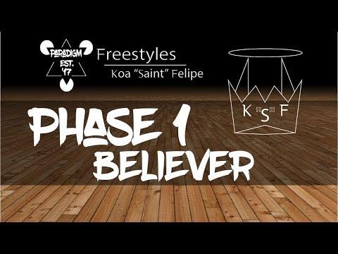 Believer | Saint Felipe | Phase 1