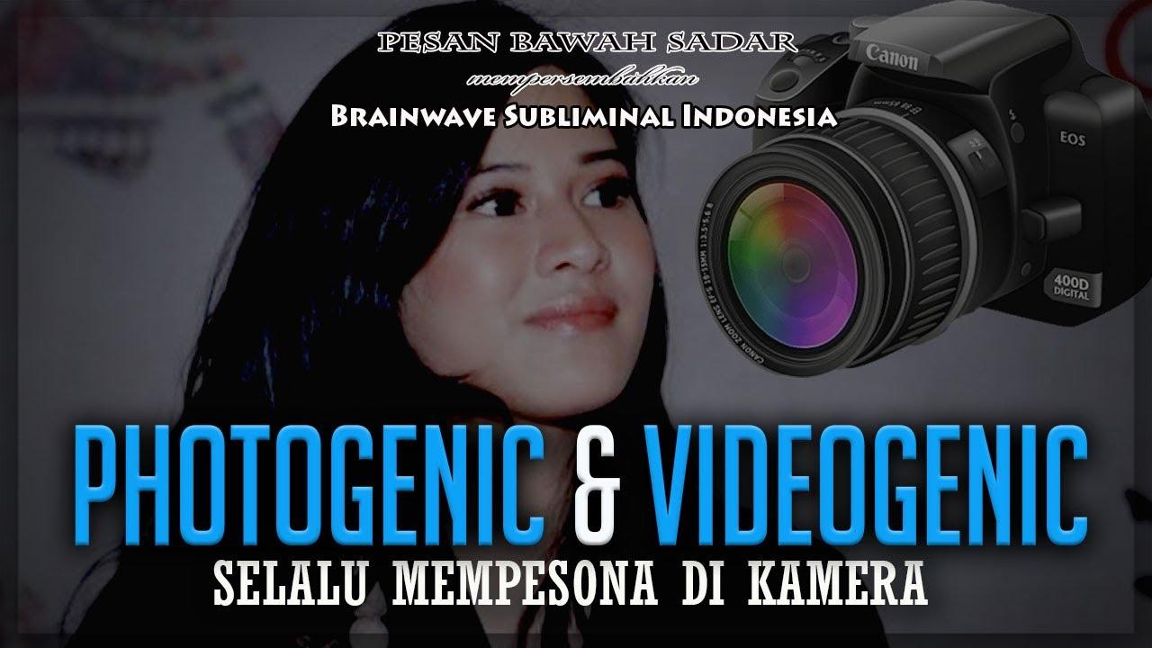 🎧 PHOTOGENIC & VIDEOGENIC ★ Selalu Tampil Mempesona Disetiap Foto & Video   Subliminal Indonesia