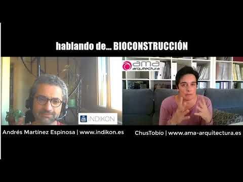 Hablando de Bioconstrucción con Andrés Martínez Espinosa