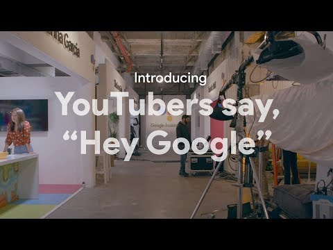 """Behind the scenes of the Google Assistant series YouTubers say, """"Hey Google"""""""
