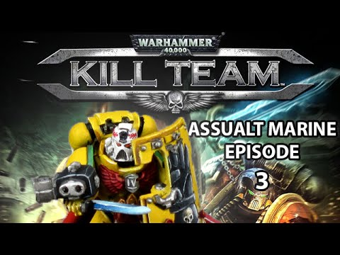 Let's Play Warhammer 40k Kill Team – Assault Marine  Episode 3