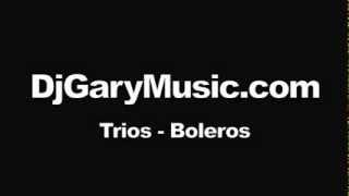 DjGaryMusic.com - PLAYS Trios - Boleros