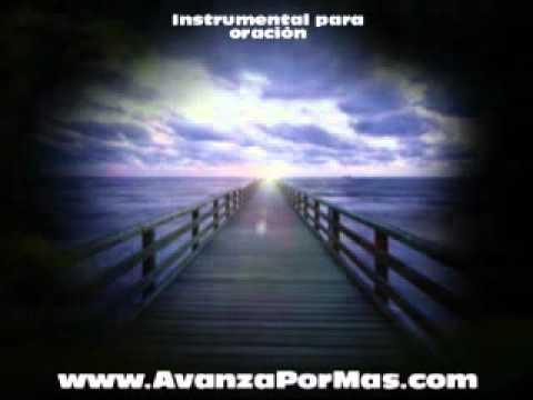 instrumental cristiano musica para orar adoracion -AvanzaPorMas ...