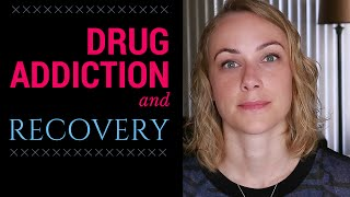 What is DRUG ADDICTION & RECOVERY - Kati Morton