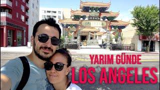 Los Angeles Downtown, China Town ve Geri Dönüş   Gezi Günlükleri 6