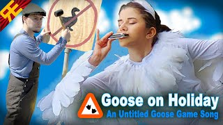 GOOSE ON HOLIDAY: An Untitled Goose Game Song [by Random Encounters] (feat. Adriana Figueroa)