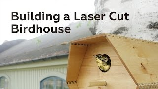 Building A Laser Cut Birdhouse