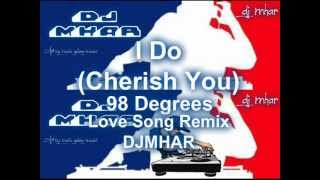 I DO Cherish You 98 Degrees Love Song Remix DJMHAR