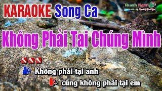 Không Phải Tại Chúng Mình Karaoke Song Ca - Nhạc Sống Thanh Ngân