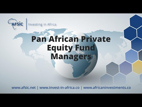 Pan African Private Equity Fund Managers - Africa Focused Private Equity Funds