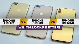 Gold IPhone XS Max Vs IPhone 8 Plus Vs IPhone 7 Plus Which Looks Better