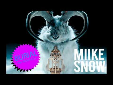 Miike Snow - Burial feat Neon Hitch