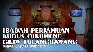 [Live] Ibadah Perjamuan Kudus Oikumene 18 Oktober 2020 | GKJW Jemaat Tulangbawang